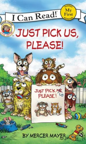 Little Critter Just Pick Us, Please!